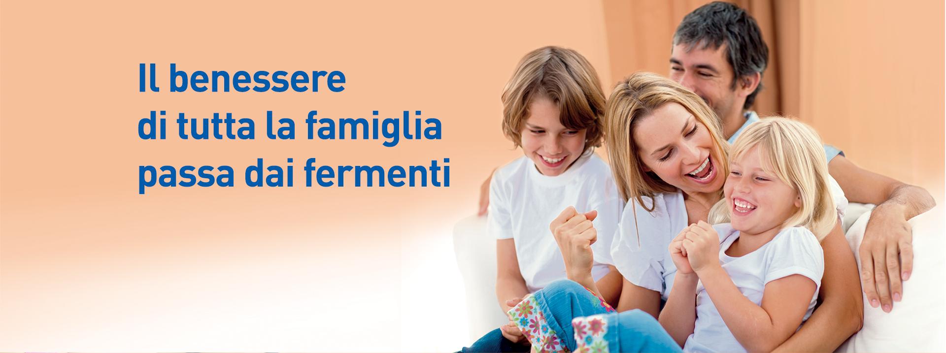 Il benessere di tutta la famiglia passa dai fermenti